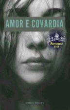[DEGUSTAÇÃO] Amor e Covardia by GioviSouza