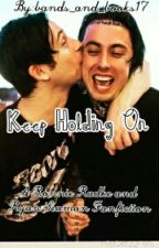 Keep Holding On (A Ronnie Radke and Ryan Seaman fanfiction) by ptv_rxchel