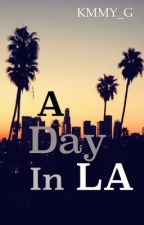 A Day In LA (First Edition)  by KMMY_G