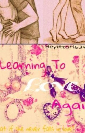 Learning To Love Again by Heyitzari634