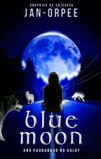 Blue Moon #Wattys2015 by Jan-Orpee