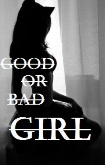 Good or Bad Girl?