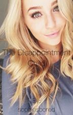 The Disappointment Child - Joe Sugg Fanfiction by sophiesbored