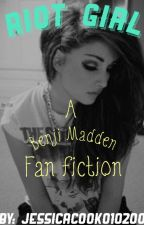 Riot Girl (A Benji Madden Fan fiction) by JessicaCook010200