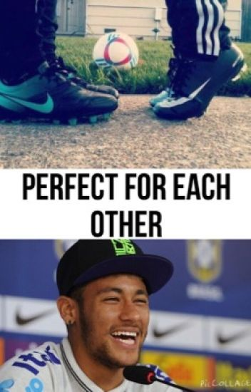 Perfect for each other/Neymar jr