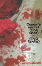 Damon's secret (One Shot) - (TVD fanfic) by vamptastic123