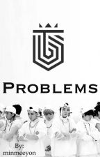 Problems ( Topp dogg fanfic) by minmeeyon