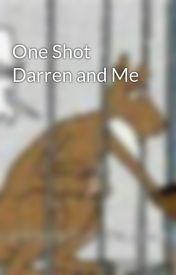 One Shot Darren and Me by Darren_Is_Mine