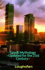 Greek Mythology ~Updated for the 21st Century~ by Laughoften