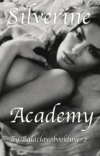 Silverine Academy  by balaclavabookluver2