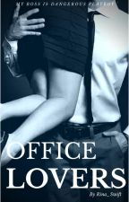 Office Lover (My Boss is Dangerous Playboy) by Coulete