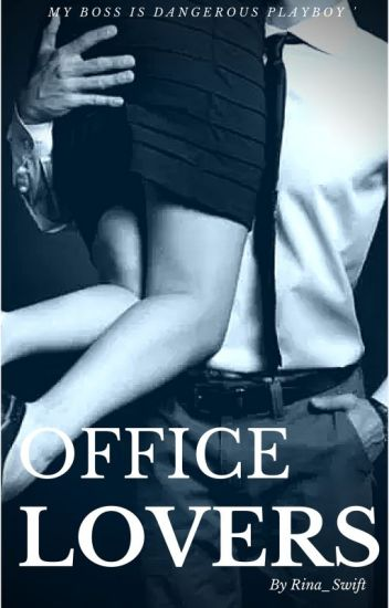 Office Lover (My Boss is Dangerous Playboy)