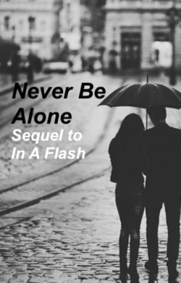 Never Be Alone *Sequel to In A Flash Shawn Mendes fanfic*