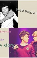 We'll Find A Way (Larry and Ziam Fanfic) by iship1D