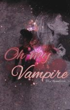 Oh my vampire (complete) by TryAgainError
