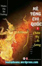 Mê Tông Chi Quốc by cutelovekuty