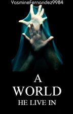 A World He Live In (BDSM|ManxMan) A World Series: BOOK TWO by YasmineFernandez9984