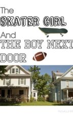 The SkaterGirl And The Boy Next Door | n.h | by amiletoniall