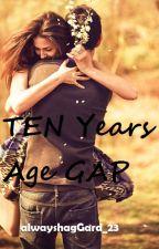 Ten Years Age Gap (Short Story ) by alwaysHagGard_23