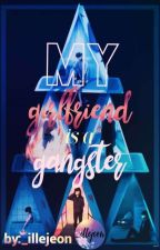 My Girlfriend Is A Gangster ( jungkook fanfic ) by zyrylism