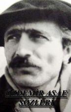 ÖZDEMİR ASAF SÖZLERİ by Outlaws-Of-Love