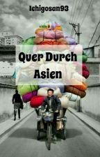 Quer durch Asien by Ichigosan93