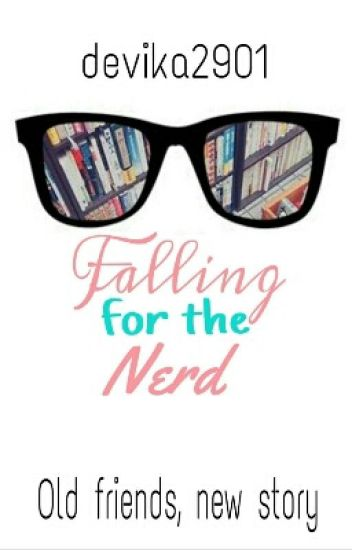Falling For The Nerd