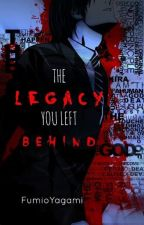 The Legacy You Left Behind - A Death Note Fanfic by FumioYagami