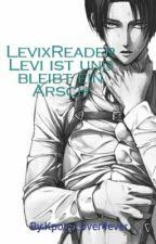 Levi x OC  Levi ist und bleibt ein Arsch  by Kpop_Lover4ever