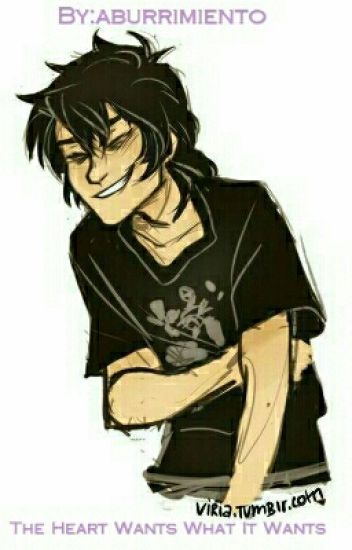 the heart wants whats it wants (Nico di angelo y tu )