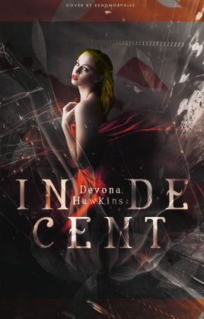 Indecent by DevonaHawkins