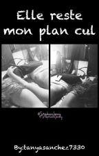 Chronique: Elle reste mon plan cul. by tanyasanchez7330