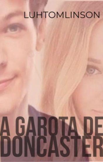 A Garota De Doncaster || L.T.