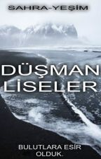 DÜŞMAN LİSELER by shrysm1248