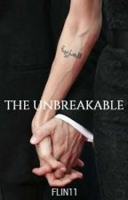 The Unbreakable(Editing but Complete) by breazy11