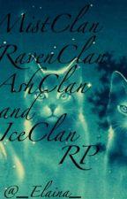 MistClan, RavenClan, AshClan, and IceClan RP by _Elaina_