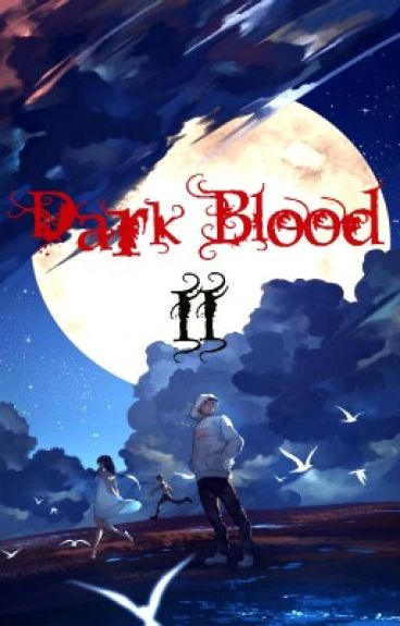 Dark Blood II: La Primera Llamarada