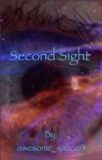 Second Sight by awesome_sauce13