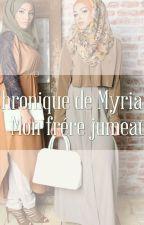 chronique de myriam : mon frére jumeau by noourchamschroo