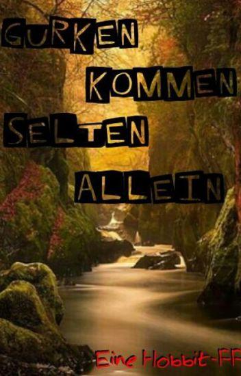 Gurken kommen selten alleine (Hobbit FF)