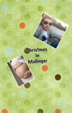 Christmas in Mullingar {COMPLETE} by JillDirectioner116