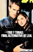 Tris y Tobias : Final Alternativo de Leal by theojames4610