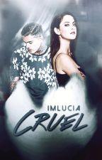 Cruel by ImLucia
