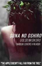 Suna no Oshiro (Diabolik Lovers x Reader) by Goldenkokoro