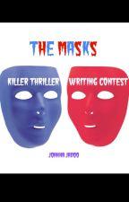 The Masks - Killer Thriller Writing Contest by joannajadoo