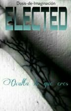 Elected (Reescribiendo) by Dosis-De-Imaginacion