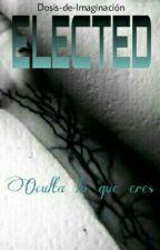 Elected (Reescribiendo) by Dosis-De-Imaginacion