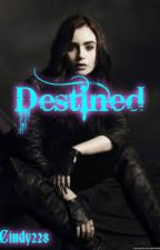 Destined (On hold) by Cindy228