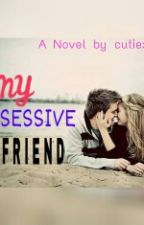My Possessive Boyfriend [NEW VERSION] by milxra_