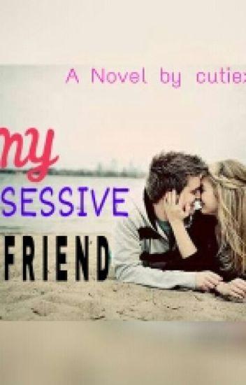 My Possessive Boyfriend [NEW VERSION]